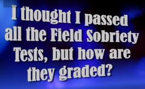 How Are Field Sobriety Tests Graded