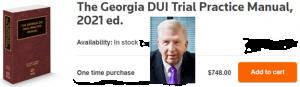 GA DUI Lawyer Bubba Head - Book Author of Georgia DUI Trial Practice Manual 2021
